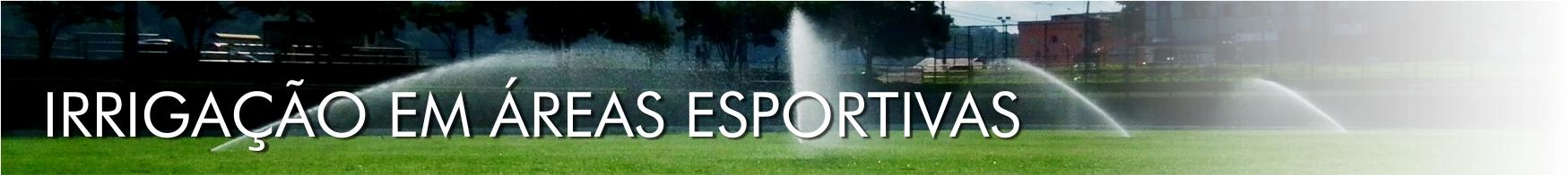 Irrigação em Áreas Esportivas