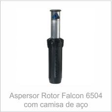 Aspersor Rotor Falcon 6504 com camisa de aço